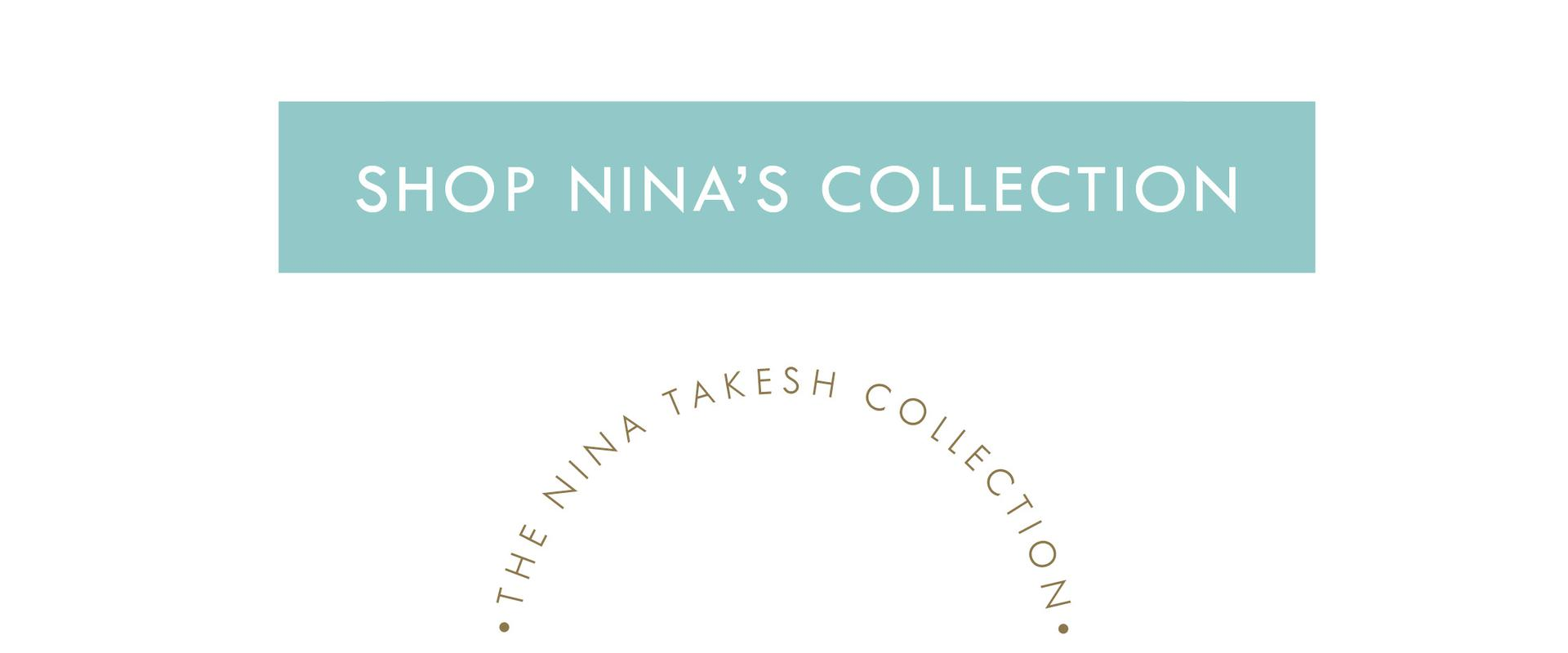 Shop the Nina Takesh Collection