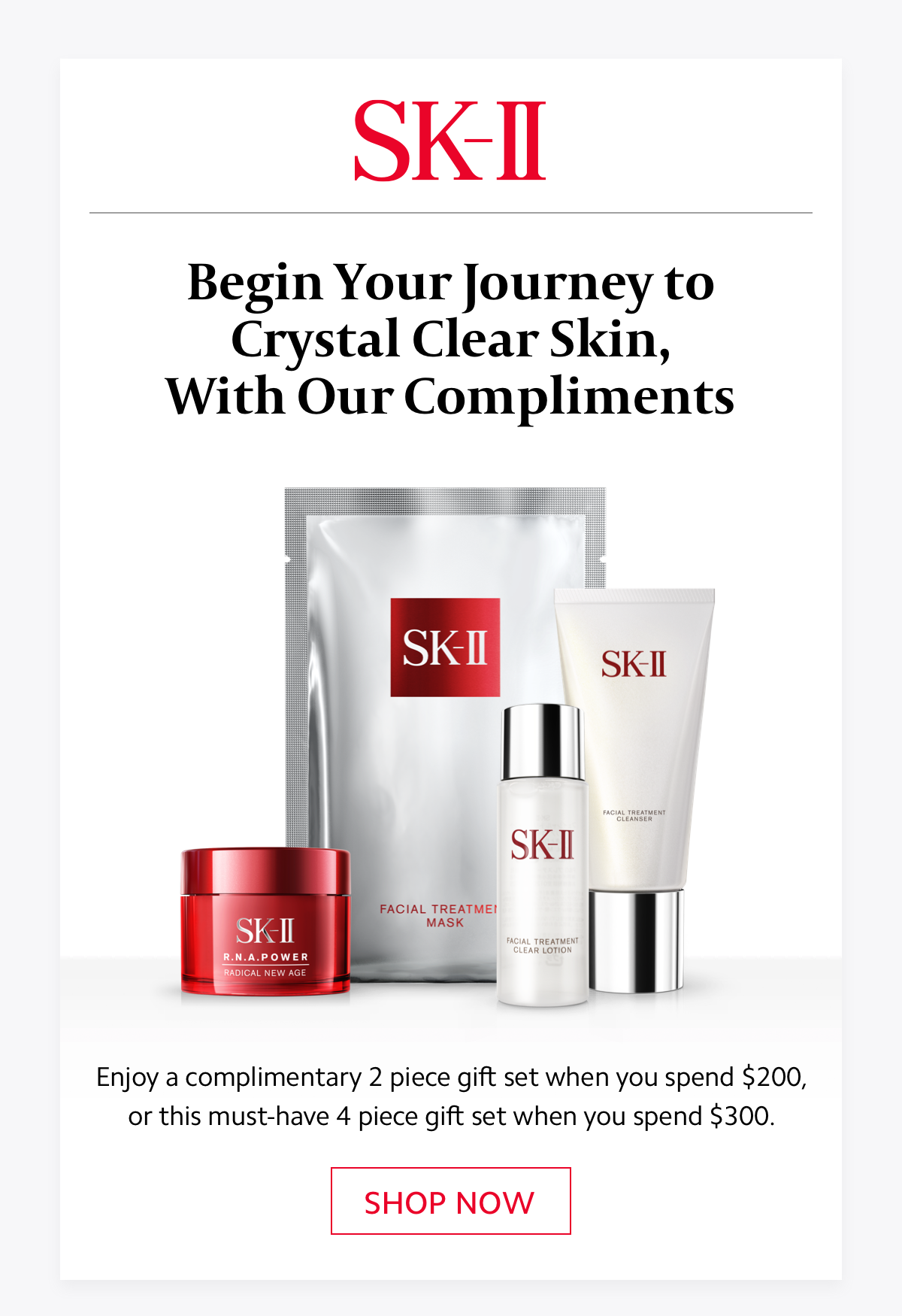 Begin Your Journey to Crystal Clear Skin, With Our Compliments - SHOP NOW